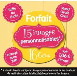 Image personnalisée : Forfait : 15 images * - Choix du format - Rond, carré ou ovale