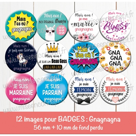 Images badges : gnagnagna - Planche ronde : 56 mm + 10 mm fond perdu